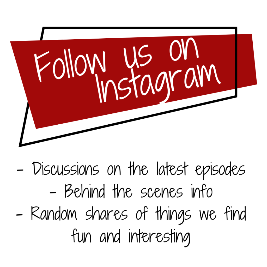 Follow us on Instagram for behind the scenes takes on the latest episode